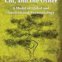 "Amos Yong's Review of ""Holy Spirit, Chi, and the Other"""